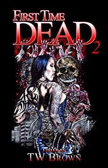 First Time Dead 2 by [Chaney, DA, Gregory Carter]