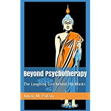 Beyond Psychotherapy: The Laughing God behind the Masks