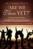 Are we There Yet, R. LaMont Smith, 1613793162