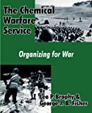The Chemical Warfare Service, Leo P. Brophy and George J. B Fisher, 1410204871