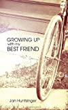 Growing up with My Best Friend, Janice Huntsinger, 1589824806