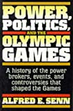 Front cover for the book Power, Politics, and the Olympic Games by Alfred Erich Senn
