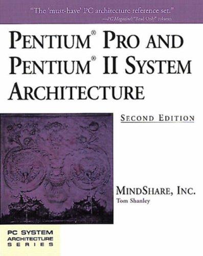 Pentium Pro and Pentium II System Architecture (2nd Edition)