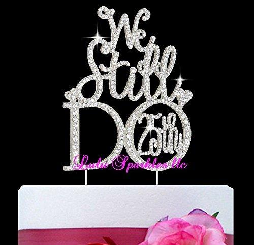 (Lulu Sparkles LLC Crystal Rhinestone We Still Do 25th Anniversary or Vow Renewal Wedding Cake Topper Cake Decoration Bling Keepsake)