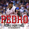 Pedro Audiobook by Pedro Martinez, Michael Silverman Narrated by Paul Michael Garcia