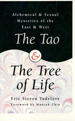 The Tao & The Tree of Life: Alchemical & Sexual Mysteries of the East & West (Llewellyn's World Magic Series) by Brand: Llewellyn Publications