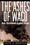 img - for The Ashes of Waco : An Investigation book / textbook / text book