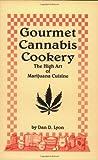 Gourmet Cannabis Cookery, Dan D. Lyon, 1559501928