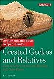 Crested Geckos and Relatives, Richard D. Bartlett, 0764130013