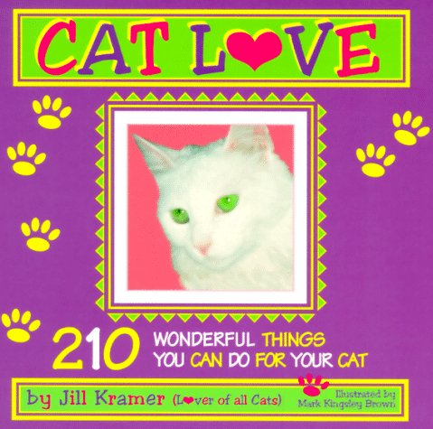 Catlove: 210 Wonderful Things You Can Do for Your Cat