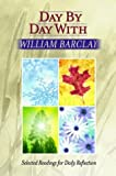 Day by Day with William Barclay, William Barclay, 1565639782