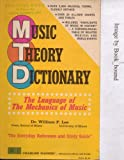 Music Theory Dictionary: The Language of the Mechanics of Music