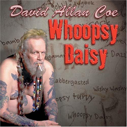 David Allan Coe Whoopsy Daisy Amazoncom Music