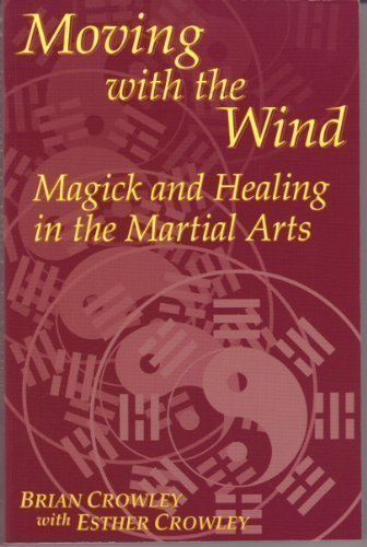 Moving With the Wind: Magick and Healing in the Martial Arts