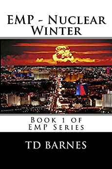 EMP - Nuclear Winter: Book 1 of EMP Series (English Edition) de [Barnes, TD]