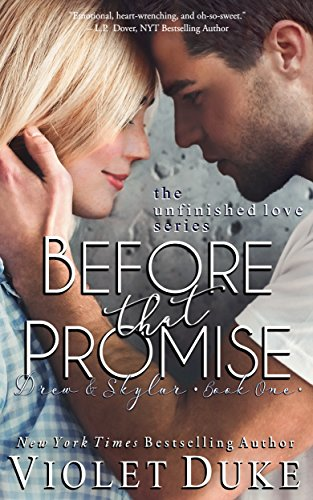 Before That Promise: Drew & Skylar, Book One of Two (Unfinished Love series, 3) ()