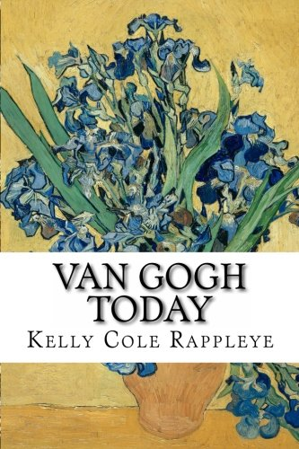 Download Van Gogh Today: Stories of the Artist in our Modern World (Secrets of Van Gogh) (Volume 3) PDF