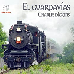 El Guardavias [The Signal-Man]