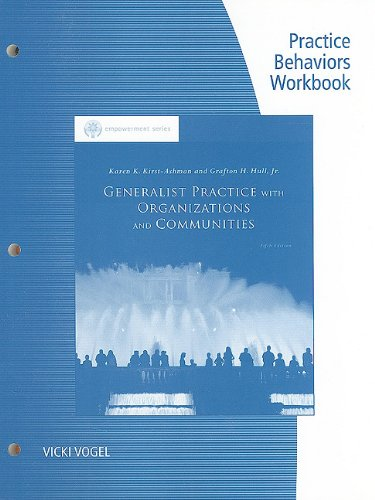 Practice Behaviors Workbook for Kirst-Ashman/Hull's Generalist Practice with Organizations and Communities, 5th