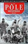 Le pôle meurtrier, 1910-1912 par Robert Falcon Scott