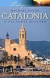 Catalonia a Cultural and Literary History: A Cultural History