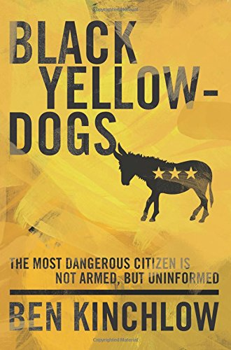 Black Yellowdogs: The Most Dangerous Citizen Is Not Armed, But Uninformed ()