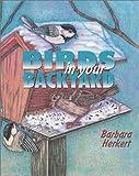 Birds in Your Backyard, Barbara Herkert, 1584690259