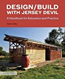 Design/Build with Jersey Devil: A Handbook for Education and Practice (Architecture Briefs)