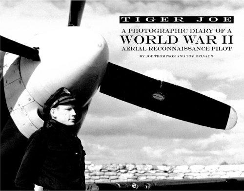Tiger Joe: A Photographic Diary of a World War II Aerial Reconnaissance Pilot ebook