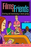 img - for Films and Friends: Starting and Maintaining a Movie Group book / textbook / text book