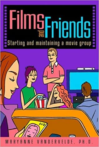 Book Films and Friends: Starting and Maintaining a Movie Group