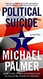 Political Suicide, Michael Palmer, 0312587562