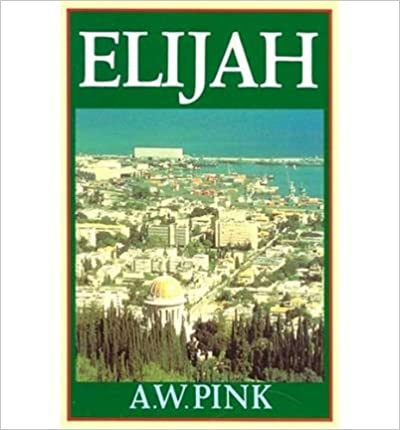 Book [ ELIJAH ] By Pink, Arthur W ( Author) 1981 [ ]