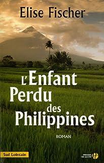 L'enfant perdu des Philippines : roman, Fischer, Élise