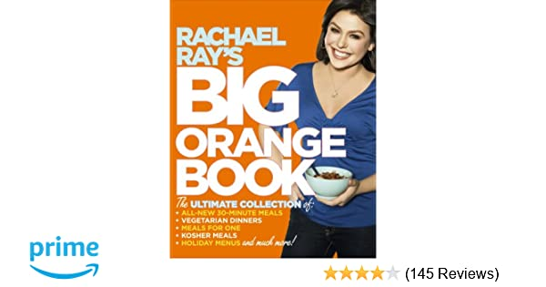 Rachael Rays Big Orange Book Her Biggest Ever Collection Of All