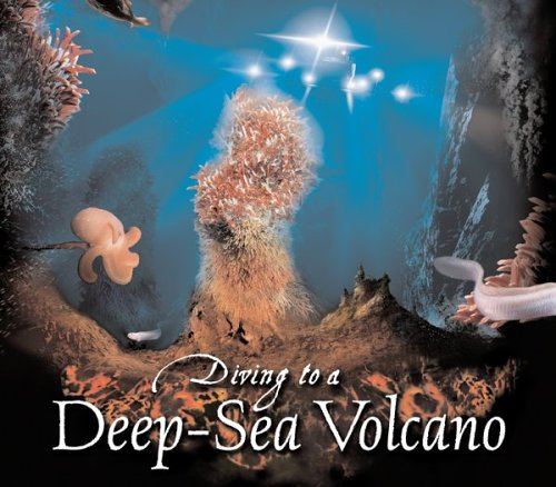 Download Diving to a Deep-Sea Volcano (Scientists in the Field Series) PDF