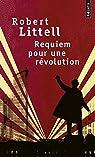 Requiem pour une révolution par Littell