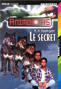 Animorphs, Tome 9 : Le Secret par Katherine A. Applegate