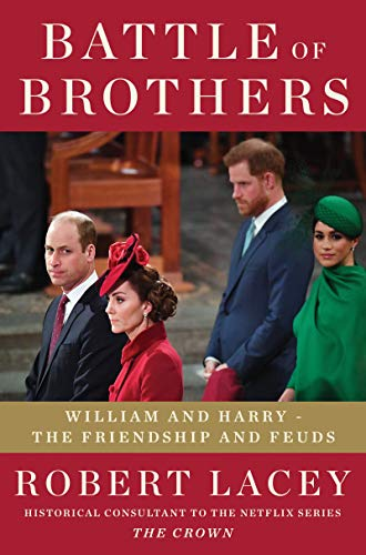 Book Cover: Battle of Brothers: William and Harry – the Friendships and Feuds