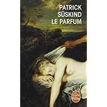 Le Parfum- Histoire D 'Un Meurtrier (French Edition)