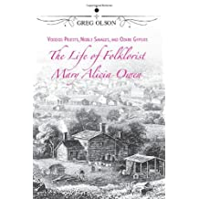 Voodoo Priests, Noble Savages, and Ozark Gypsies: The Life of Folklorist Mary Alicia Owen by Greg Olson (2012-11-16)