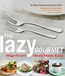 The Lazy Gourmet: Magnificent Meals Made Easy (Thorndike Large Print Health, Home and Learning)