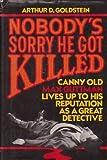 Nobody's Sorry He Got Killed, Arthur D. Goldstein, 0394400283