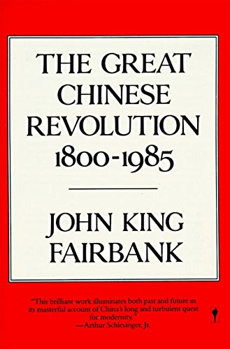 The Great Chinese Revolution 1800-1985 (And States United Fairbank China)