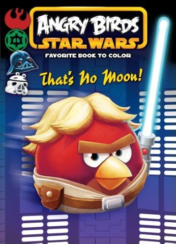 Download Angry Birds Star Wars Favorite Book to Color ~ That's No Moon ebook