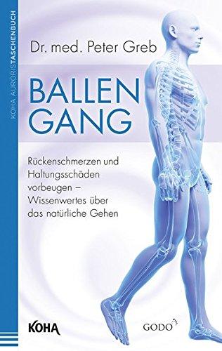 ballengang-rckenschmerzen-und-haltungsschden-vorbeugen-wissenswertes-ber-das-natrliche-gehen