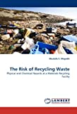 The Risk of Recycling Waste, Mustafa S. Megrahi, 3838368169