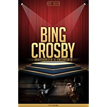 Bing Crosby Unauthorized & Uncensored (All Ages Deluxe Edition with Videos)
