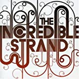 Name of the Band Is the Incredible Strand
