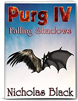 Purg IV: Falling Shadows: Purgatory Series Part 4 - Paranornal - Science Fiction - Thriller (Purg Series) by [Black, Nicholas]